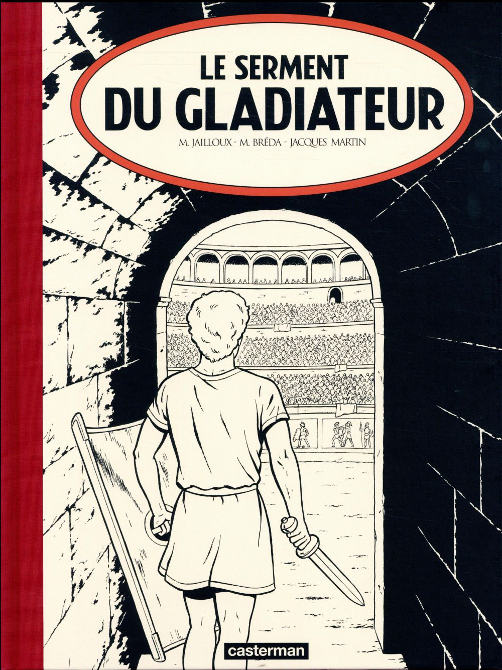 LE SERMENT DU GLADIATEUR - ALIX - EDITION N&B - T36